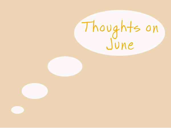 Thoughts on June
