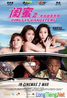 Những Cô Gái Và Găng - Tơ - Girls 2: Girls vs Gangsters