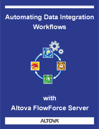 Automating Data Integration Workflows with Altova FlowForce Server
