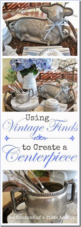 CONFESSIONS OF A PLATE ADDICT Using Vintage Finds in a Centerpiece
