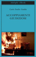 Accoppiamenti giudiziosi - C. E. Gadda