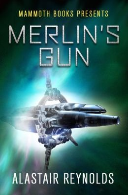 Alastair Reynolds Merlin 3: Merlin's Gun