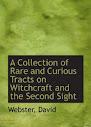 Uma coleção de folhetos raros e curiosos, sobre bruxaria And The Second Sight