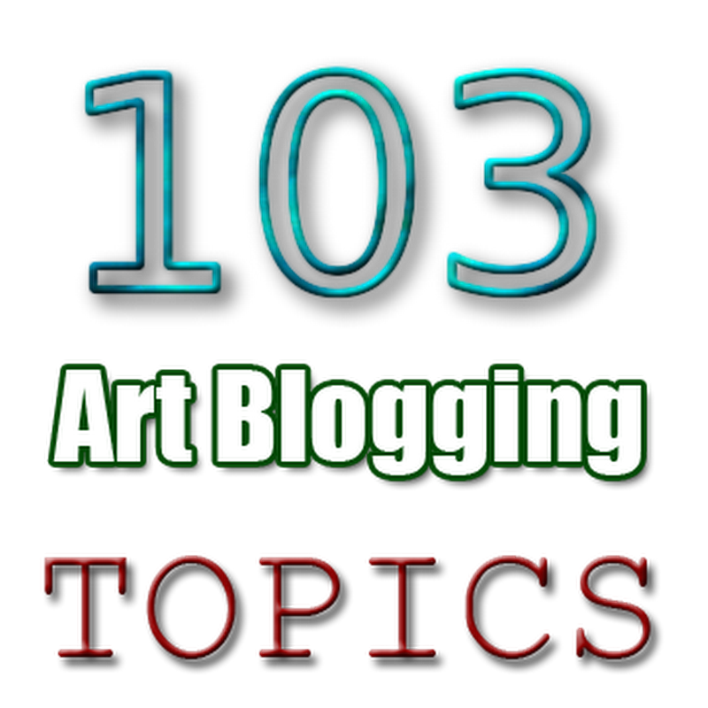 103 Topics to Write About for Art Blogs
