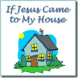 If Jesus Came to My House copy