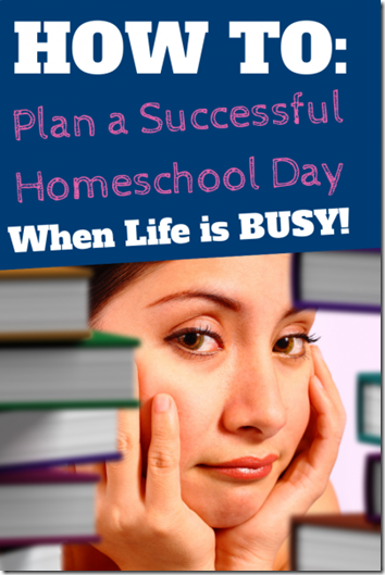 homeschooling when life is busy - practical tips and advice for homeschool moms in the trenches!