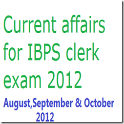 Current-affairs-for IBPS-clerk-exam-2012