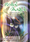 Herbal Magick A Witchs Guide To Herbal Enchantments Folklore And Divinations