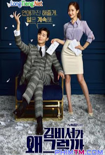 Thư Ký Kim Sao Thế? - What's Wrong With Secretary Kim / Why Secretary Kim