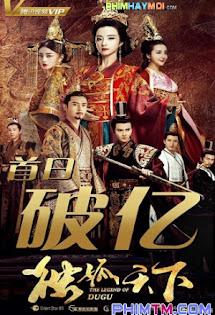 Độc Cô Thiên Hạ  2018 - The Legend of Dugu