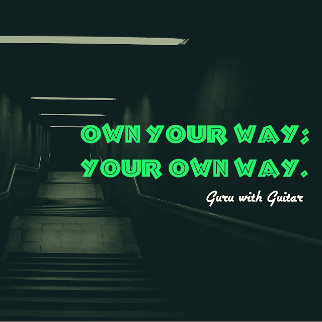 own_your_way_quote_vikrmn_guru_with_guitar_tune_play_repeat_chartered_accountant_ca_author_srishti_vikram_verma_gwg_tpr