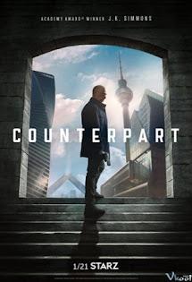 Thế Giới Song Song :Phần 1 - Counterpart :Season 1
