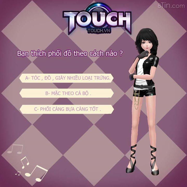 Touch thì phối càng bựa càng tốt , quần áo tóc không