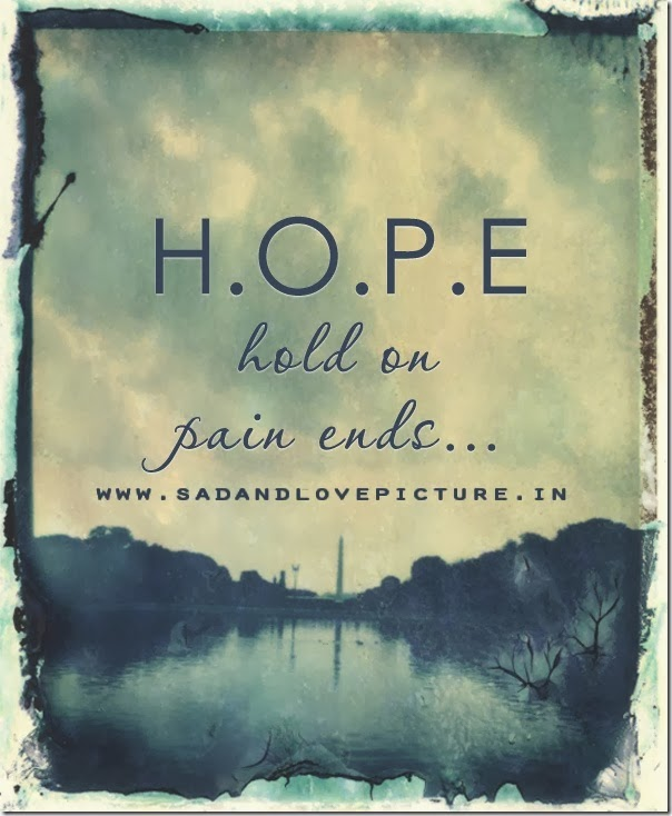 SAD AND LOVE PICTURE: HOPE HOLD ON PAIN ENDS