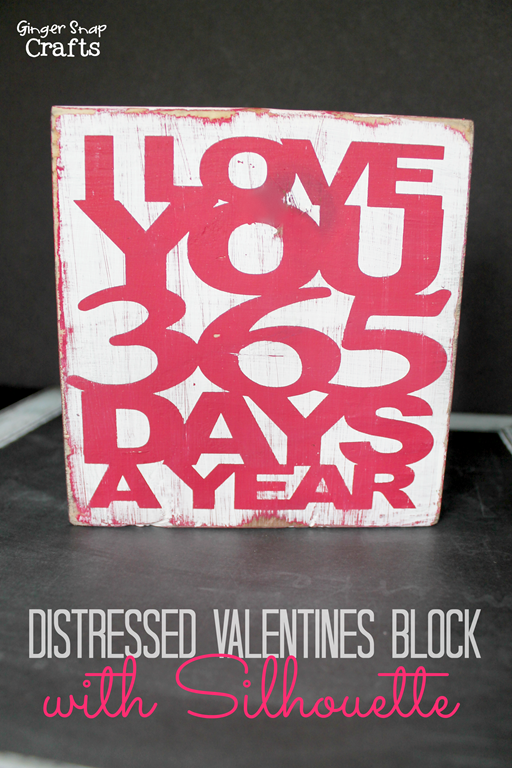 Distressed Valentines Block with Silhouette #Valentines #tutorial #spon at GingerSnapCrafts.com