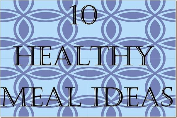 10 healthy meal ideas_001