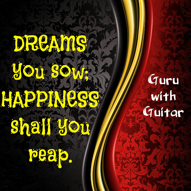 dreams_sow_happiness_reap_quote_vikrmn_guru_with_guitar_gwg_novel_chartered_accountant_ca_author_srishti_vikram_verma