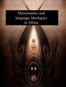 Missionaries and language ideologies in Africa Cover
