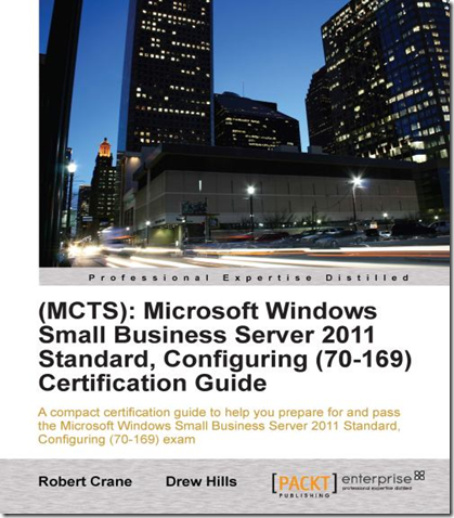 Microsoft Windows Small Business Server 2011 Standard, Configuring (70-169) Certification Guide