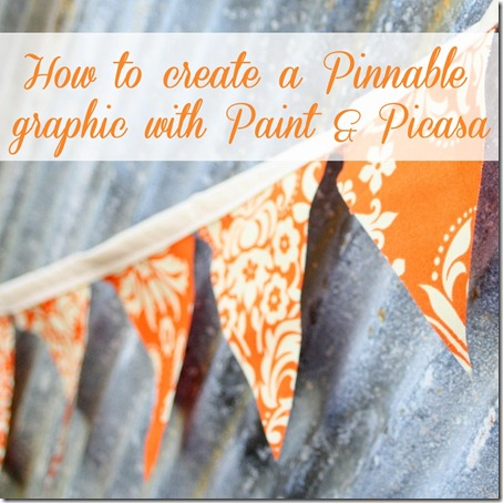 How to Create a Pinnable Graphic with Paint and Picasa