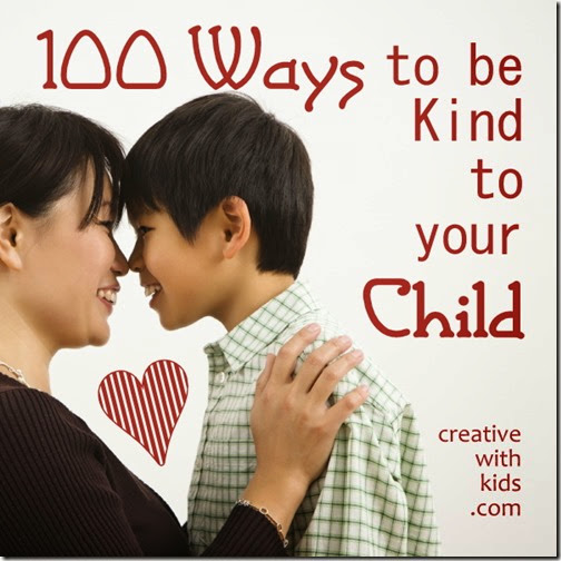 Practical and creative ways to be kind to your child #parenting #momstuff