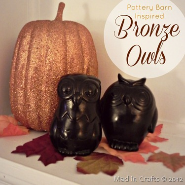 Pottery Barn Inspired Bronze Owls (Mad in Crafts)