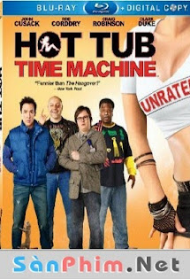 Hot Tub Time Machine (2010) Vietsub - Hot Tub Time Machine  Vietsub