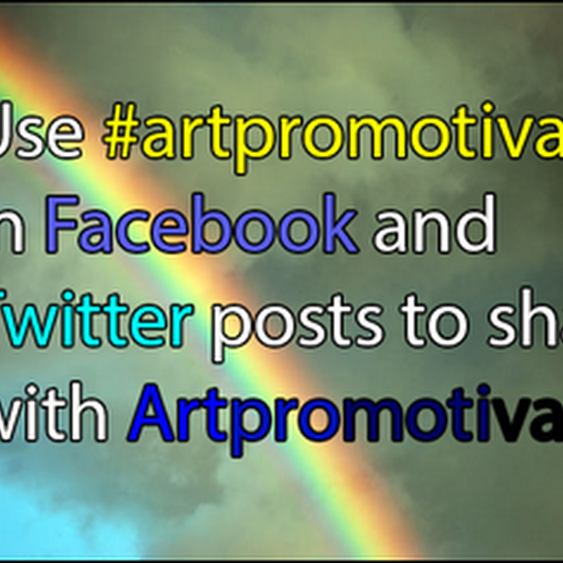 Use #artpromotivate in your Facebook and Twitter Posts
