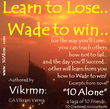 10 Alone quote by Vikrmn Learn to lose (CA Vikram Verma)
