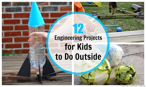 12 Engineering Projects for Kids to Do Outside