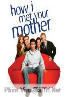 Câu Chuyện Tình Được Kể Lại Phần 1 - How I Met Your Mother Season 1