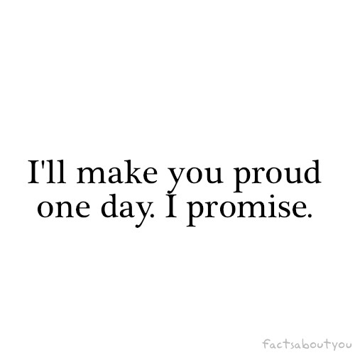 I Will Make U Proud Nuttytimes Beautiful Quotes More