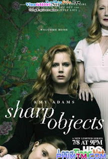 Vật Sắc   :Phần 1 - Sharp Objects  :Season 1