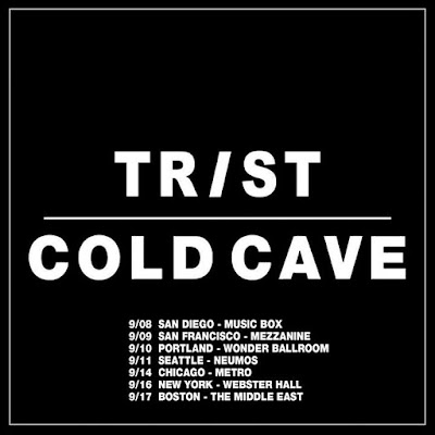 Tour with Cold Cave starts this week 98 San Diego 99 San