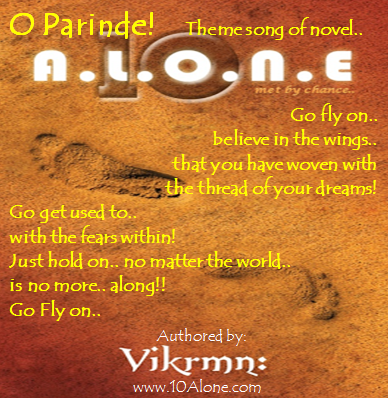 10 Alone quote by Vikrmn : O Parinde.. go fly on.