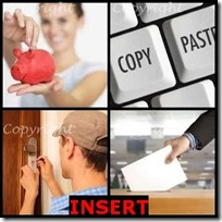 INSERT- 4 Pics 1 Word Answers 3 Letters