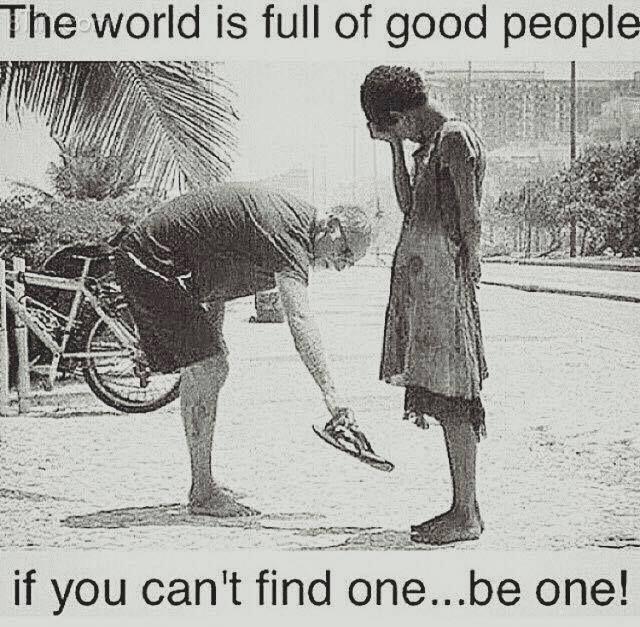 Thế giới này còn đầy người tốt Nếu bạn không thấy một
