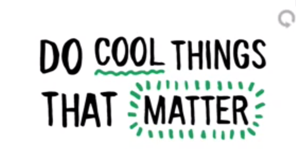 do cool things that matter