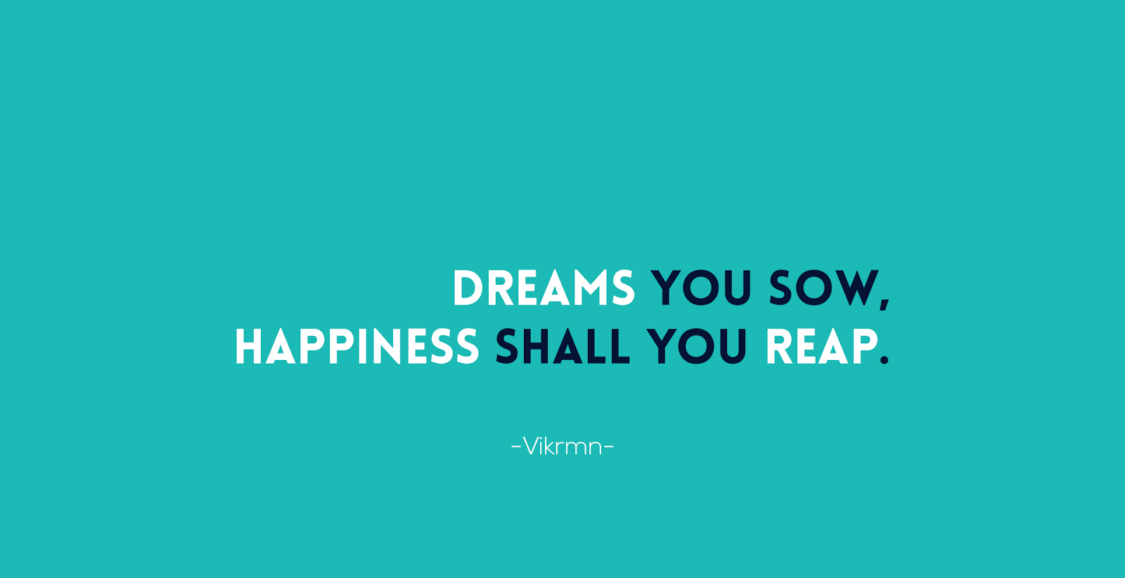 quote-dreams-happiness-sow-Vikrmn-author-10alone-ca-vikram-verma-chartered-accountat-kuwait