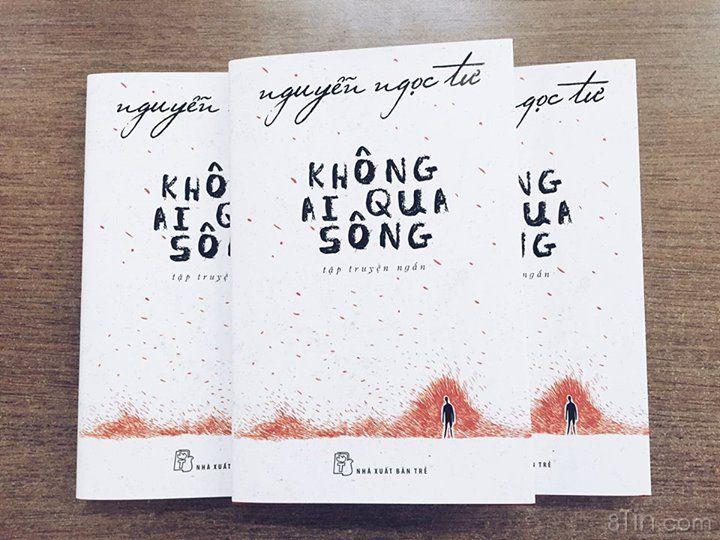 """""""Không ai qua sông""""  Tập truyện ngắn mới nhất của Nguyễn"""