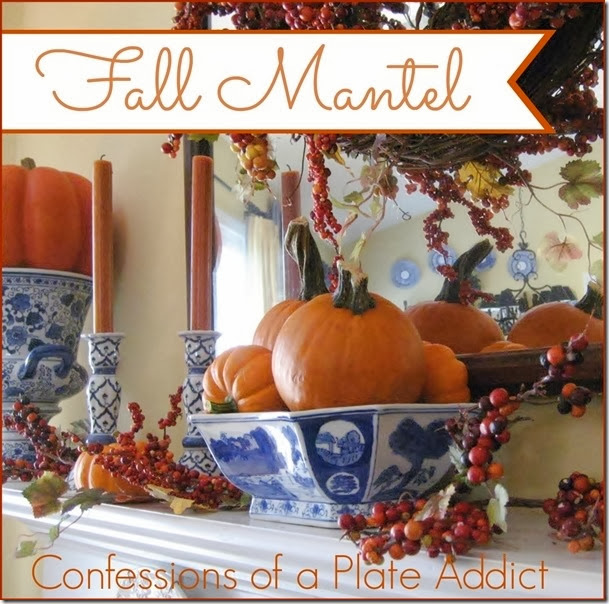 CONFESSIONS OF A PLATE ADDICT Blue and White with Bittersweet Fall Mantel