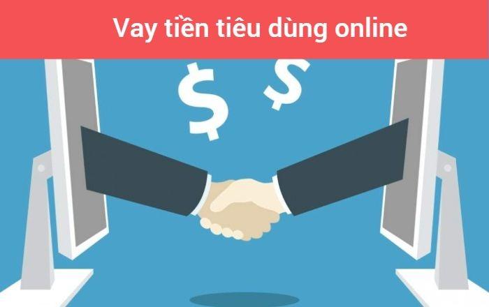 vay tiền tiêu dùng online