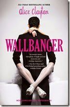 Wallbanger 1 by Alice Clayton