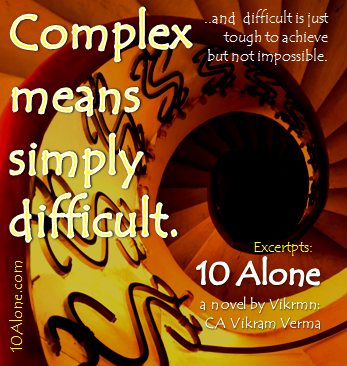 10 Alone by Vikrmn Complex means simply difficult CA Vikram Verma