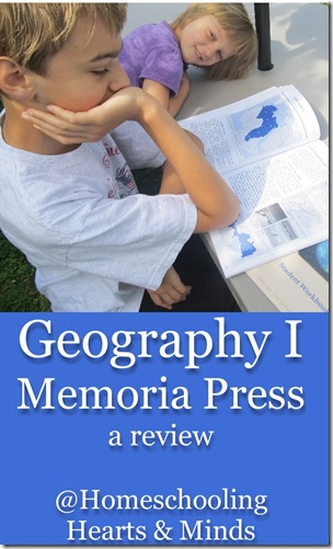 Geography I from Memoria Press, a review @Homeschooling Hearts & Minds