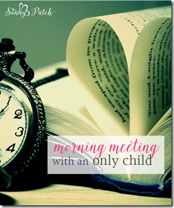 only child homeschooling morning meeting