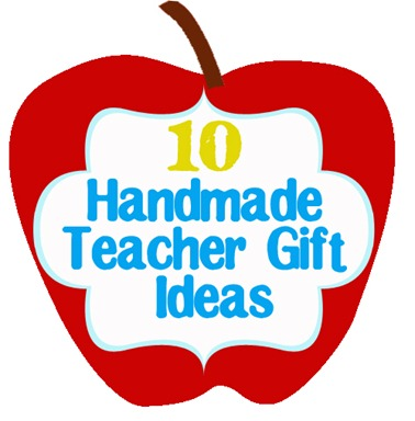 10 Handmade Teacher Gifts copy