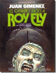 P00003 - Carlos Trillo  y Juan Gimenez - El extraño juicio a Roy Ely.howtoarsenio.blogspot.com #3