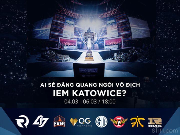 Chung Kết IEM Mùa 10 diễn ra tại Katowice quy tụ 8
