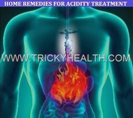 HOME REMEDIES FOR ACIDITY TREATMENT